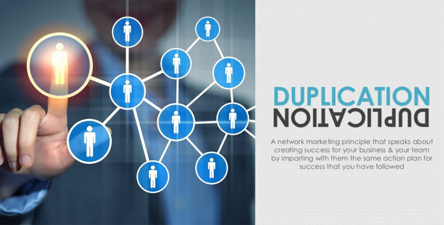 Importance of Duplication in Network Marketing